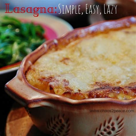 Lasagna Made the Simple Way (and health{ier}) - Chaos 2 Peace